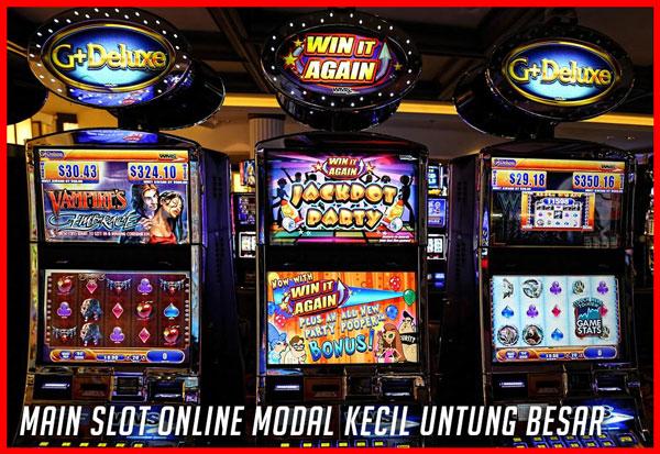 Main Slot Online Modal Kecil Untung Besar ...